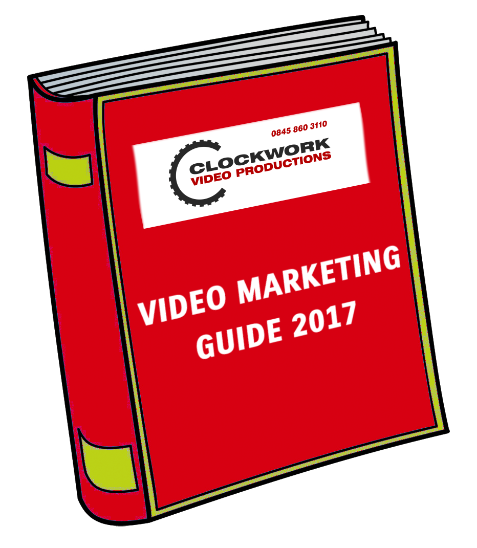 Clockwork Video Marketing Guide 2017